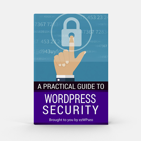 A Practical Guide to WordPress Security